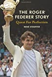 Quest for Perfection: The Roger Federer Story