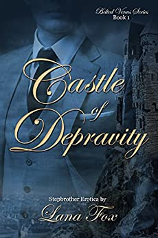 Castle of Depravity: Stepbrother Erotica (Belted Venus: A 1920s Erotic Series) by [Fox, Lana]