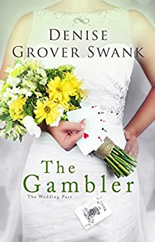 The Gambler: The Wedding Pact #3 by [Swank, Denise Grover]