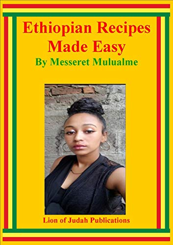 Ethiopian Recipes Made Easy by Messeret Mulualme