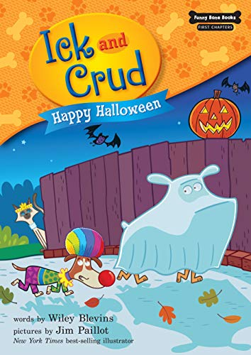 Happy Halloween (Book 6) (Funny Bone Books TM First Chapters _ Ick and Crud)
