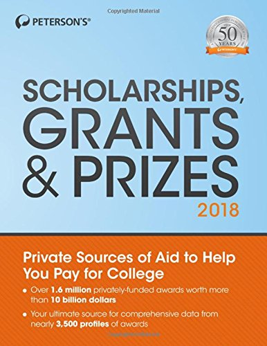 Scholarships, Grants & Prizes 2018 (Peterson's Scholarships, Grants & Prizes)