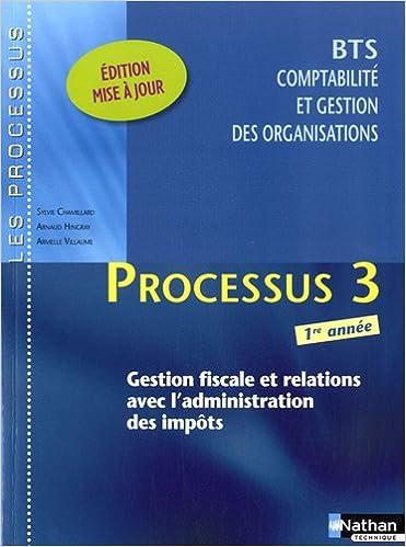 Livre gratuits BTS 1e année Comptabilité et gestion des organisations - Processus 3 : Gestion fiscale et relations avec l'administration des impôts pdf epub