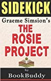 The Rosie Project: by Graeme Simsion -- Sidekick, BookBuddy, 1495342174