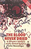 Download The Blood Never Dried: A People's History of the British Empire by John Newsinger (2013-04-18) in PDF ePUB Free Online