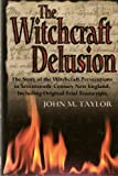 Witchcraft Delusion, John M. Taylor, 051712422X