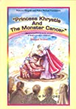 Princess Khrystle and the Monster Cancer: An Informative Fairytale Version About Brain Cancer in Children