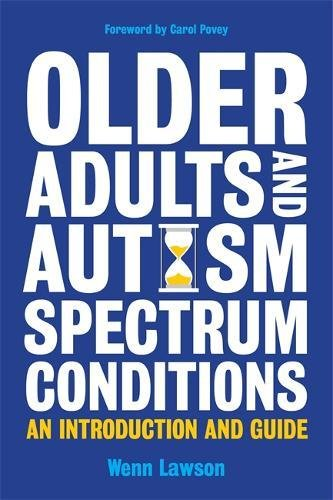 (Older Adults and Autism Spectrum Conditions: An Introduction and Guide)