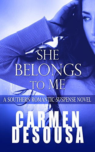 She Belongs to Me (A Southern Romantic-Suspense Novel Book 1)