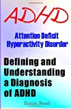 ADHD: Attention Deficit Hyperactivity Disorder, Susan Reed, 148495274X