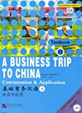 A Business Trip to China 2 : Conversation and Application, Wangxi, Zhang and Zude, Sun, 7561915241