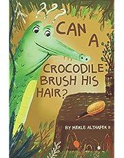 Can A Crocodile Brush His Hair?
