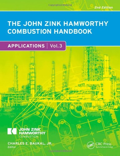 The John Zink Hamworthy Combustion Handbook, Second Edition: Volume 3 – Applications (Industrial Combustion)