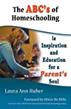 The ABC's of Homeschooling, Laura Huber, 1937387917