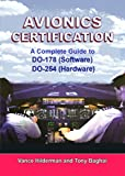 Avionics Certification : A complete Guide to DO-178 (Software), DO-254 (Hardware), Hilderman, Vance and Baghi, Tony, 1885544251