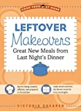 img - for Leftover Makeovers: Great New Meals from Last Night's Dinner (Good Food at Home) book / textbook / text book