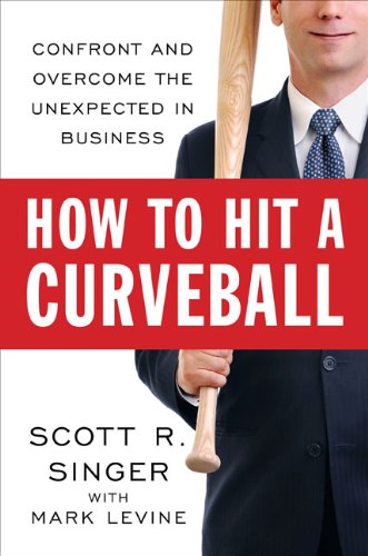 Image of How to Hit a Curveball: Confront and Overcome the Unexpected in Business