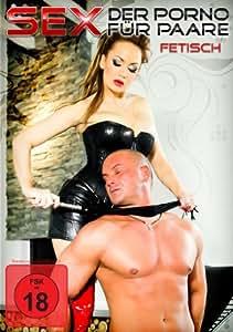 Sex - Der Porno für Paare - Fetisch [Alemania] [DVD]