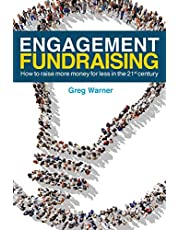 Engagement Fundraising: How to raise more money for less in the 21st century