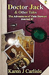 Doctor Jack & Other Tales: The Adventures of Viola Stewart Journal #1