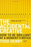 The Accidental Creative, Todd Henry, 1591846242