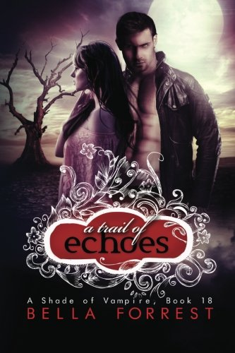 A Shade of Vampire 18: A Trail of Echoes (Volume 18)