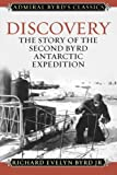 img - for Discovery: The Story of the Second Byrd Antarctic Expedition (Admiral Byrd Classics) book / textbook / text book