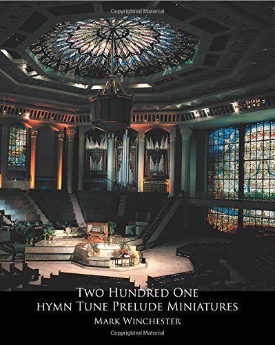 (201 Hymn Tune Prelude Miniatures: For Organ, Piano Or Keyboard)