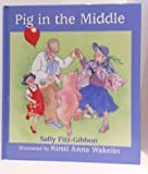 Pig in the Middle, Sally Fitz-Gibbon, 1550418947