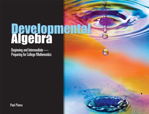 Developmental Algebra: Beginning and Intermediate,...