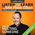 Listen and learn: Lesson 2 - Meeting someone (1) | John Peter Sloan