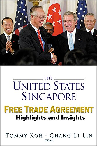 The United States Singapore Free Trade Agreement Highlights And