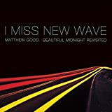 I Miss New Wave: Beautiful Midnight Revisited (EP)