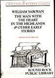 The Man with the Heart in the Highlands and Other Early Stories, William Saroyan, 0811211150