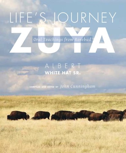 Life's Journey―Zuya: Oral Teachings from Rosebud