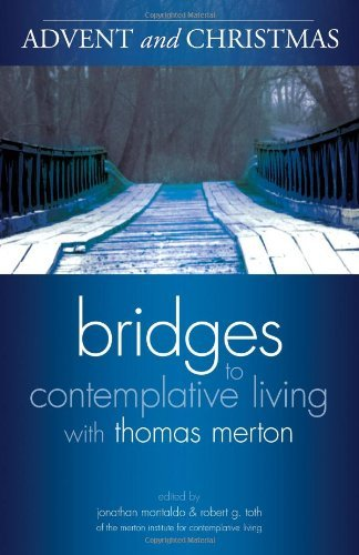 Advent and Christmas (Bridges to Contemplative Living with Thomas Merton)