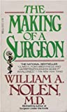The Making of a Surgeon, William A. Nolen, 0440154553
