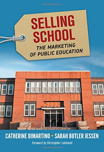 Selling School: The Marketing of Public Education (Best Charter Schools In The Us)