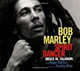 img - for Bob Marley: Spirit Dancer by Bruce W. Talamon (2003-11-11) book / textbook / text book