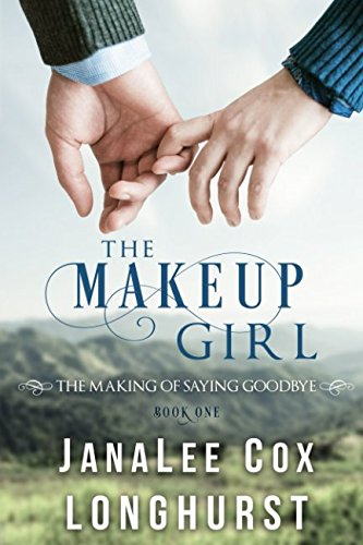 The Makeup Girl: The Making of Saying Goodbye, Book One