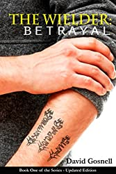 The Wielder: Betrayal (English Edition)