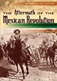 The Aftermath of the Mexican Revolution, Susan Provost Beller, 0822576007