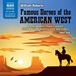 Famous Heroes of the American West | William Roberts