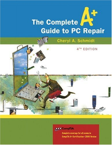 Complete A+ Guide to PC Repair, The (4th Edition)