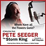 Where Have All the Flowers Gone?: A Selection from Pete Seeger: The Storm King | Pete Seeger,Jeff Haynes (editor)
