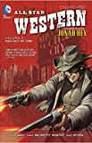 All Star Western Vol. 5: Man Out of Time (The New 52): Featuring Jonah Hex