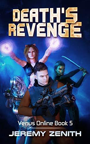 Death's Revenge: A LitRPG Sci-Fi Adventure (Venus Online 5)