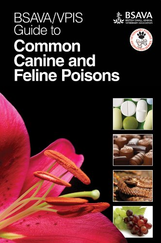 [R.E.A.D] BSAVA / VPIS Guide to Common Canine and Feline Poisons (BSAVA British Small Animal Veterinary Associ Z.I.P