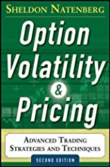 WHAT EVERY OPTION TRADER NEEDS TO KNOW. THE ONE BOOK EVERY TRADER SHOULD OWN. The bestselling Option Volatility & Pricing has made Sheldon Natenberg a widely recognized authority in the option industry. At firms around the world, the text...
