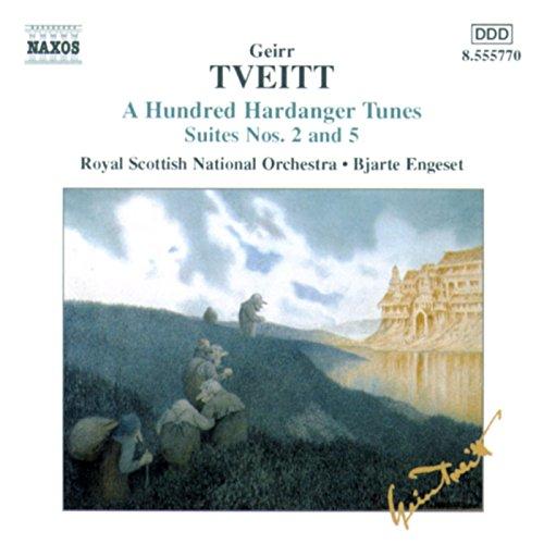 Tveitt: 100 Hardanger Tunes - Suites Nos. 2 And 5